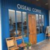 OISEAU COFFEE オワゾーコーヒ 南知多新舞子のおしゃれカフェはオススメ!